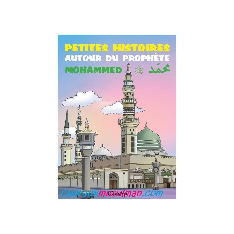 Petites histoires autour du prophète Mohammed (saw)
