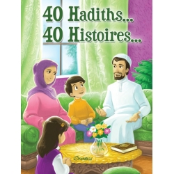 40 Hadiths...40 Histoires...