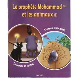 Le prophète Mohammad et les animaux Tome1