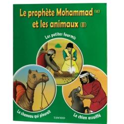 Le prophète Mohammad et les animaux Tome2